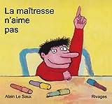 La maîtresse n'aime pas / Alain Le Saux | Le Saux, Alain. Auteur