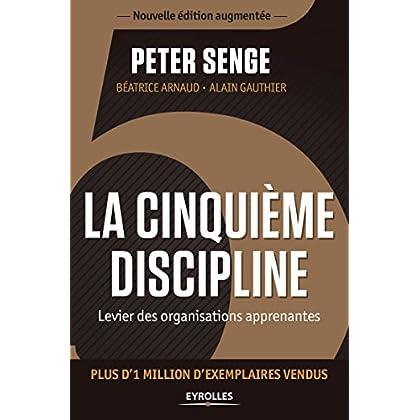 La cinquième discipline: Levier des organisations apprenantes - Plus d'1 million d'exemplaires vendus