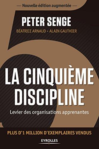 La cinquième discipline: Levier des organisations apprenantes - Plus d'1 million d'exemplaires vendus par Peter Senge