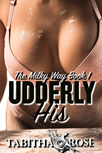 Udderly His: The Lieutenant Colonel's Pregnant Stepdaughter (The Milky Way Book 1) (English Edition) Tabitha Rose
