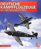 Deutsche Kampfflugzeuge im Zweiten Weltkrieg - Alexander Lüdeke