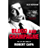 Blood & Champagne: The Life and Times of Robert Capa