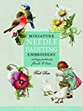 Miniature Needle Painting Embroidery: Vintage Portraits, Florals & Birds (Milner Craft) (Milner Craft (Paperback))
