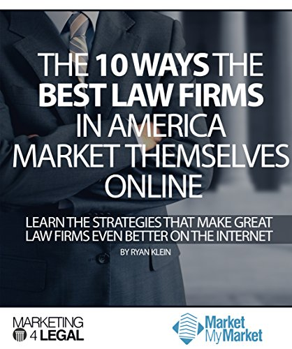 the-10-ways-the-best-law-firms-in-america-market-themselves-online-learn-the-best-strategies-that-ma