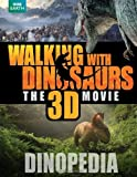 Walking with Dinosaurs Dinopedia (Walking With Dinosaurs Film) by Steve Brusatte (24-Oct-2013) Hardcover