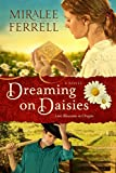Front cover for the book Dreaming on Daisies: A Novel (Love Blossoms in Oregon Series Book 3) by Miralee Ferrell