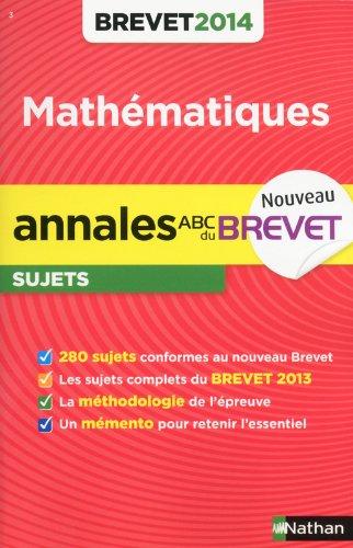ANNALES BREVET 2014 MATHS NON par CAROLE FEUGERE, GILLES MORA
