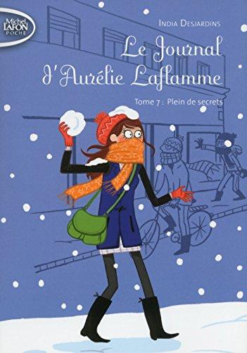 Le Journal d'Aurélie Laflamme - tome 7 Plein de secrets