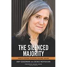 The Silenced Majority: Stories of Uprisings, Occupations, Resistance, and Hope by Amy Goodman (2012-10-09)
