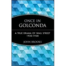 Once in Golconda: A True Drama of Wall Street 1920-1938: True Drama of Wall Street, 1920-38 (Wiley Investment Classics (Paperback))