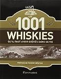 Les 1001 whiskies qu'il faut avoir goûtés dans sa vie
