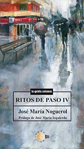 Ritos de paso iv (La quinta columna nº 101) por José María Noguerol Fernández