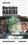 Mordakte Hariri: Unterdrückte Spuren im Libanon (Edition Zeitgeschichte) -