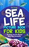 Children's Book About Sea Life and Marine Animals: A Kids Picture Book About Sea Life and Marine Animals With Photos and Fun Facts