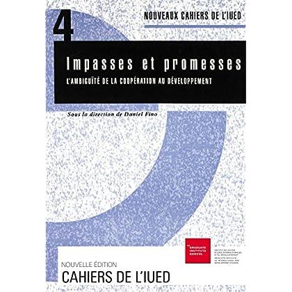 Impasses et promesses: L'ambiguïté de la coopération au développement (Cahiers de l'IUED)