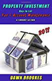 Property Investment: Buy-to-Let Tax & Account Maintenance A Short Guide (Property Investment Booklets)