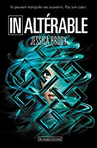 Unremembered, tome 3 : Inaltérable par Jessica Brody
