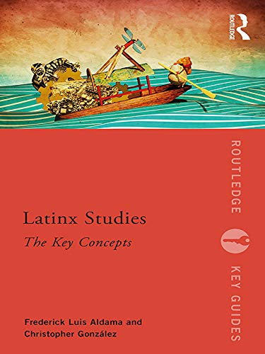 Latinx Studies: The Key Concepts (Routledge Key Guides) (English Edition)