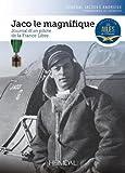 Jaco Le Magnifique - Journal D'un Pilote De La France Libre