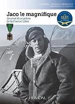 Jaco le magnifique - Journal d'un pilote de la France libre de Jacques General Andrieux
