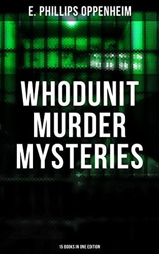 WHODUNIT MURDER MYSTERIES: 15 Books in One Edition: The Imperfect Crime, Murder at Monte Carlo, The Avenger, The Cinema Murder, Michel's Evil Deeds, The ... The Survivor, The Man Without Nerves...