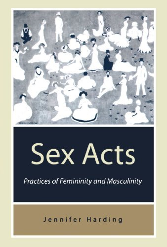 Sex Acts: Practices of Femininity and Masculinity by Jenny Harding (1998-11-10)