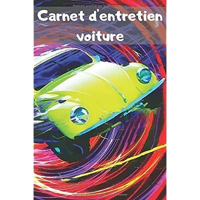 Carnet d'entretien voiture: | Accessoire voiture carnet entretien voiture avec pages préfabriquées | Convient à tous les vehicules | Entretien auto | Accessoires auto