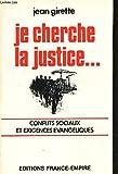 Je cherche la justice... conflits sociaux et exigences evangeliques