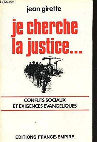 Je cherche la justice... conflits sociaux et exige...
