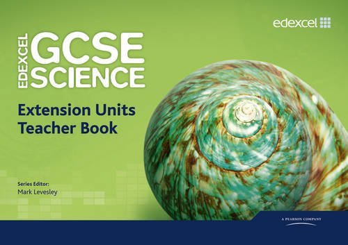 Edexcel GCSE Science: Extension Units Teacher Book (Edexcel GCSE Science 2011) by Mark Levesley (2011-09-06)