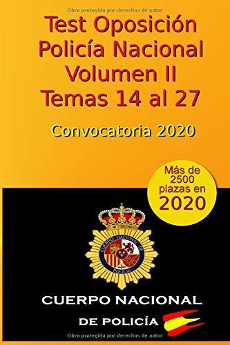 Test de la Oposición a la Policía Nacional - Volumen II - Temas 14 al 27: Convocatoria 2020 (Oposición Policía Nacional 2020)