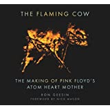 The Flaming Cow: The Making of Pink Floyd's Atom Heart Mother