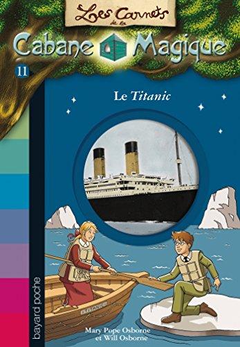 Les carnets de la cabane magique, Tome 11: Le Titanic