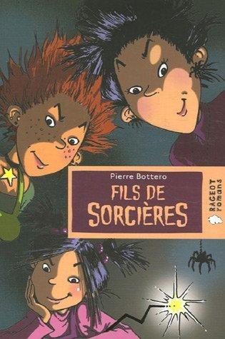 Fils de sorcières de Bottero. Pierre (2006) Broché