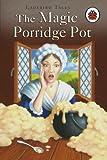 The Magic Porridge Pot (Ladybird Tales)