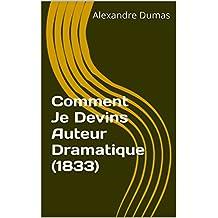 Comment Je Devins Auteur Dramatique (1833) (French Edition)