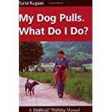 My Dog Pulls. What Do I Do? by Turid Rugaas (1-Jul-2005) Paperback