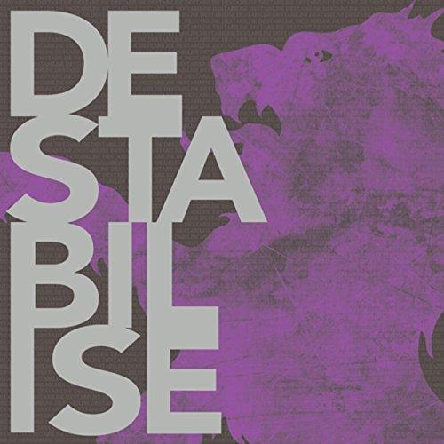 Destabilise [Explicit]