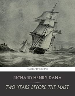 Two Years Before the Mast by [Richard Henry Dana]