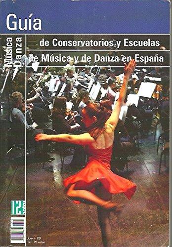GUIA DE CONSERVATORIOS Y ESCUELAS DE MUSICA Y DE DANZA EN ESPAÑA.
