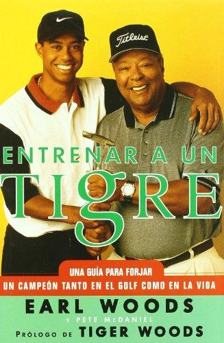 Entrenar a Un Tigre por Earl Woods