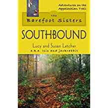 The Barefoot Sisters Southbound (Adventures on the Appalachian Trail)