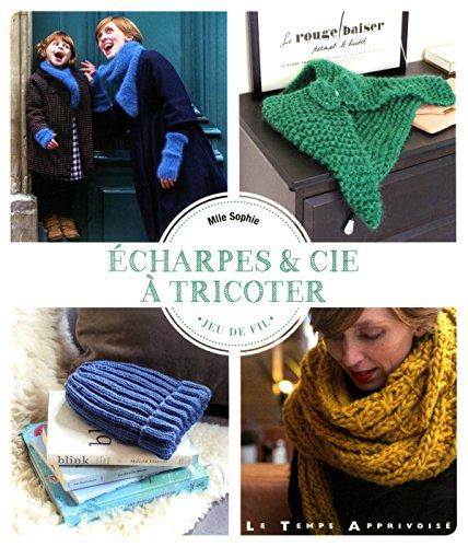 Echarpes & Cie à tricoter par Sophie Mlle
