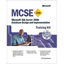 SQL Server 2000 Database Design and Implementation (MCSE Training Kit) by Microsoft Press (2001-05-01)