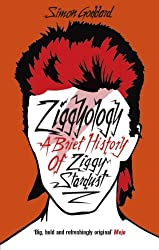 Ziggyology: A Brief History of Ziggy Stardust by Simon Goddard (2015-08-01)