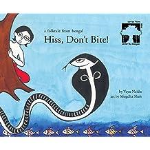 Hiss, Don't Bite!