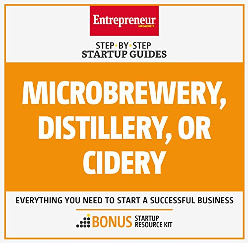 Microbrewery, Distillery, or Cidery: Step-by-Step Startup Guide (StartUp Guides) (English Edition)