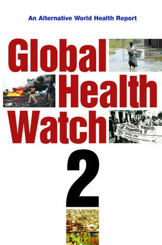 Global Health Watch 2: An Alternative World Health Report: v. 2