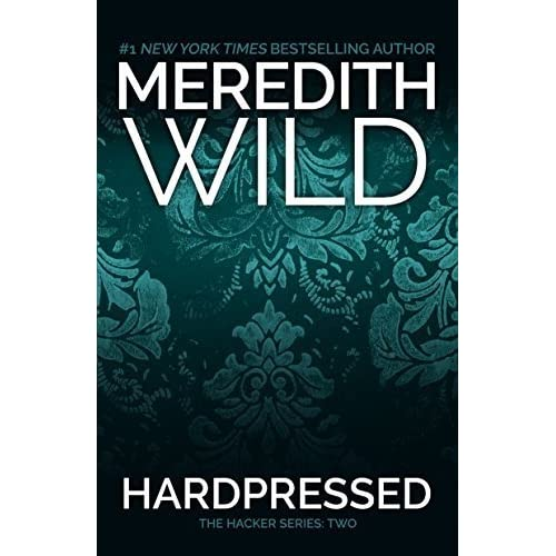 Hardpressed (The Hacker Series) by Meredith Wild (2013-12-03)