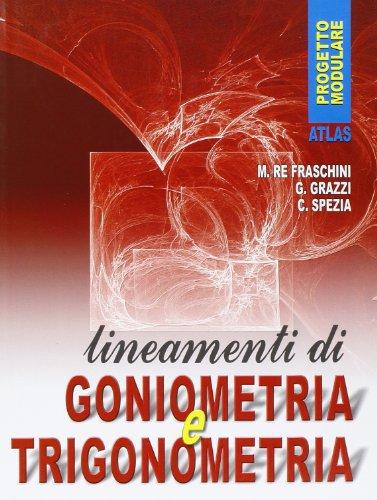 Lineamenti di goniometria e trigonometria. Per gli Ist. professionali